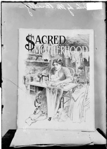Sweatshop poster, Sacred Motherhood, by Luther Bradley DN-0004658, Chicago Daily News negatives collection, Chicago History Museum